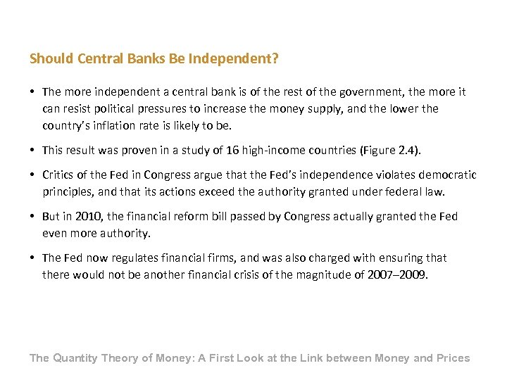 Should Central Banks Be Independent? • The more independent a central bank is of