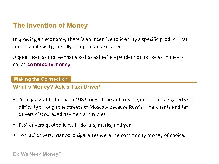 The Invention of Money In growing an economy, there is an incentive to identify