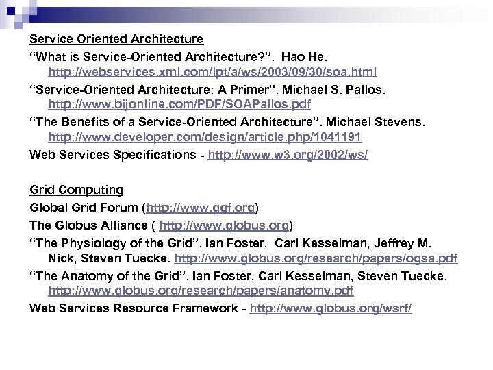 "Service Oriented Architecture ""What is Service-Oriented Architecture? "". Hao He. http: //webservices. xml. com/lpt/a/ws/2003/09/30/soa."