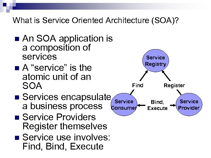 What is Service Oriented Architecture (SOA)? An SOA application is a composition of Service