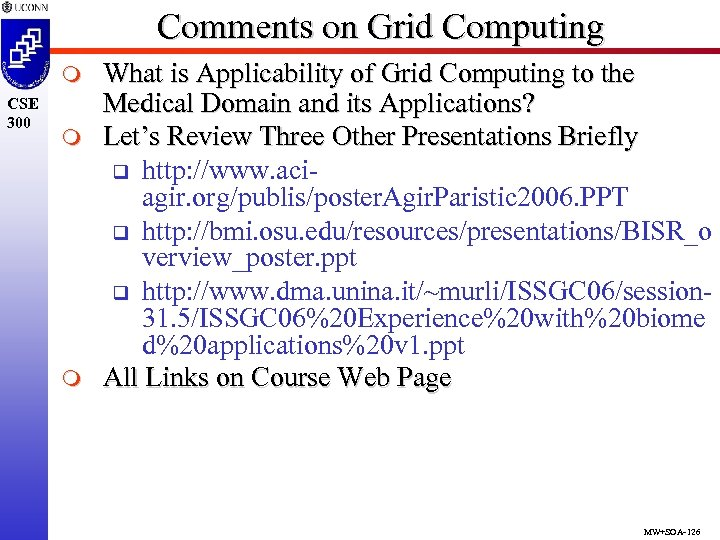 Comments on Grid Computing m CSE 300 m m What is Applicability of Grid