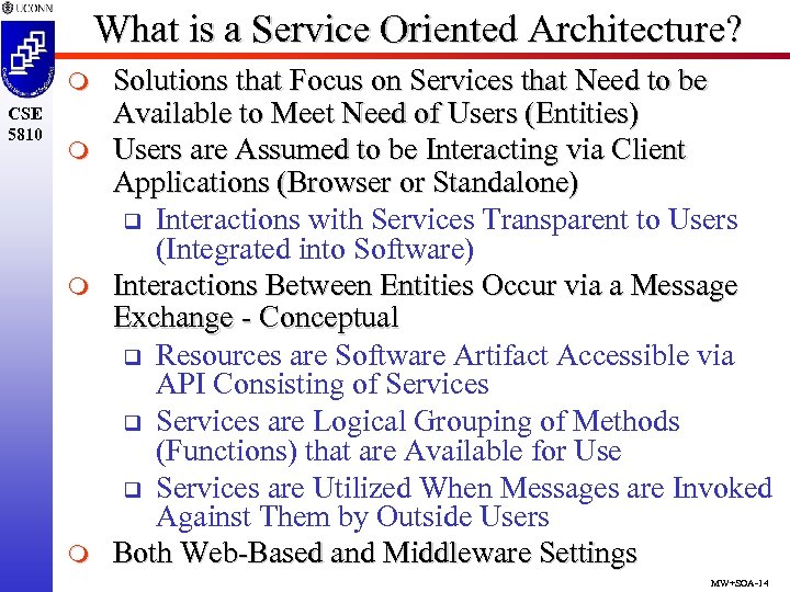 What is a Service Oriented Architecture? m CSE 5810 m m m Solutions that