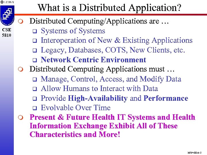What is a Distributed Application? m CSE 5810 m m Distributed Computing/Applications are …