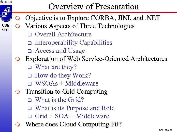 Overview of Presentation m CSE 5810 m m Objective is to Explore CORBA, JINI,