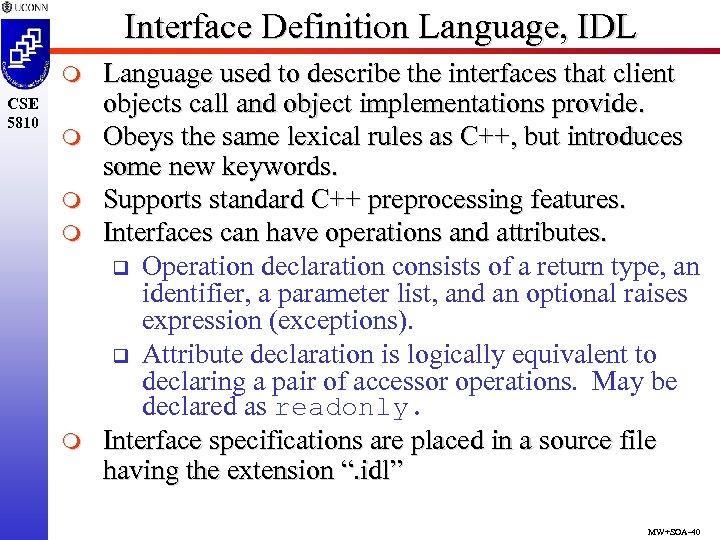 Interface Definition Language, IDL m CSE 5810 m m Language used to describe the