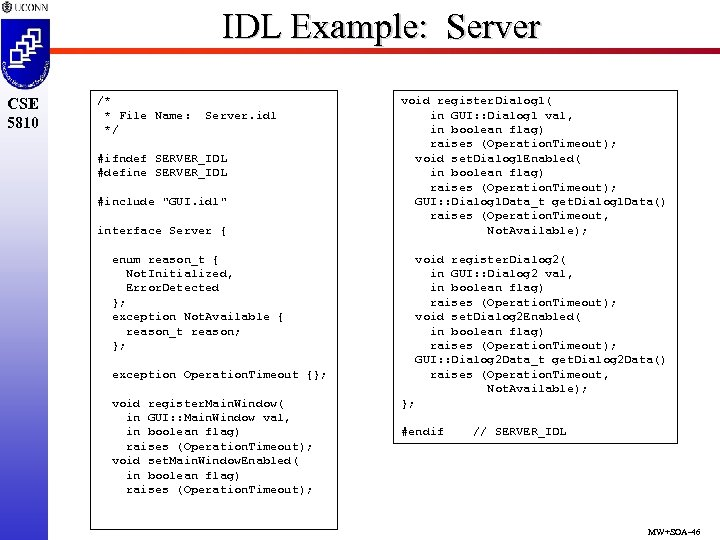IDL Example: Server CSE 5810 /* * File Name: */ Server. idl #ifndef SERVER_IDL