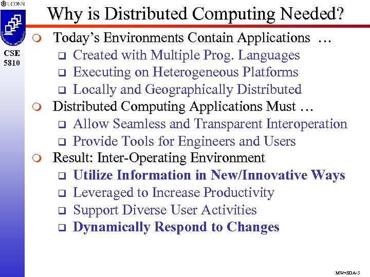 Why is Distributed Computing Needed? m CSE 5810 m m Today's Environments Contain Applications