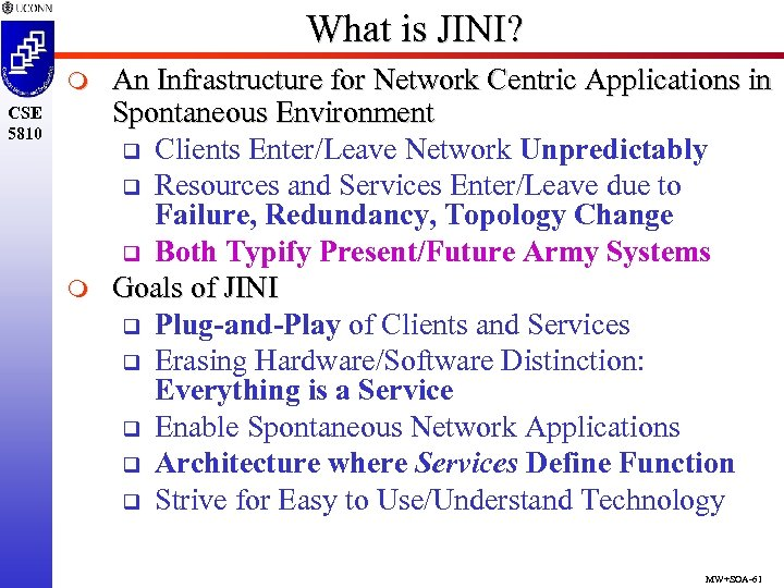 What is JINI? m CSE 5810 m An Infrastructure for Network Centric Applications in