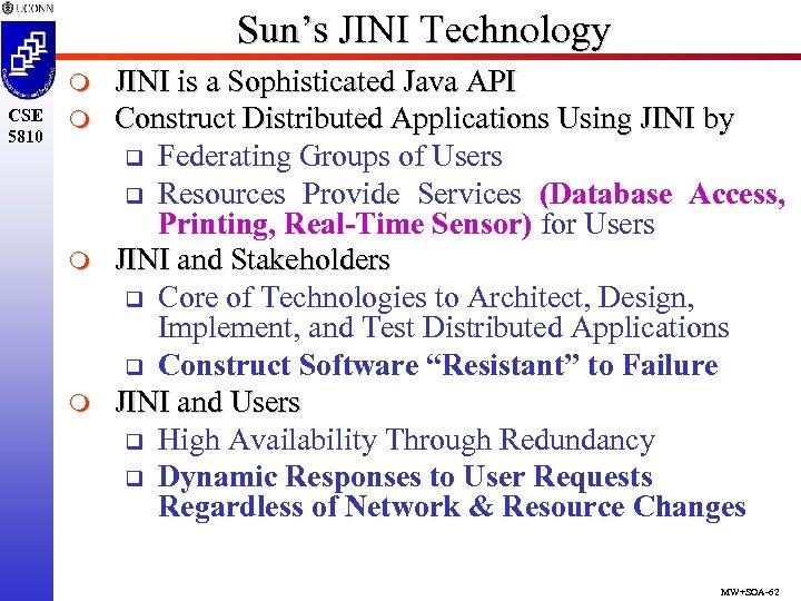 Sun's JINI Technology m CSE 5810 m m m JINI is a Sophisticated Java