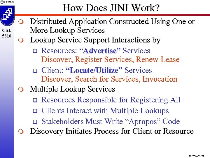 How Does JINI Work? m CSE 5810 m m m Distributed Application Constructed Using