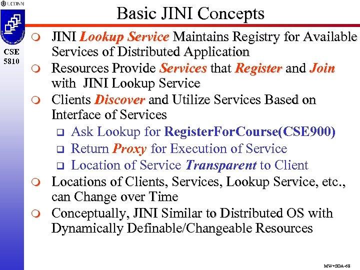 Basic JINI Concepts m CSE 5810 m m JINI Lookup Service Maintains Registry for