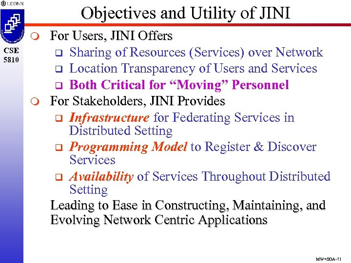 Objectives and Utility of JINI m CSE 5810 m For Users, JINI Offers q