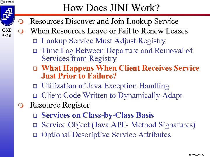How Does JINI Work? m CSE 5810 m m Resources Discover and Join Lookup