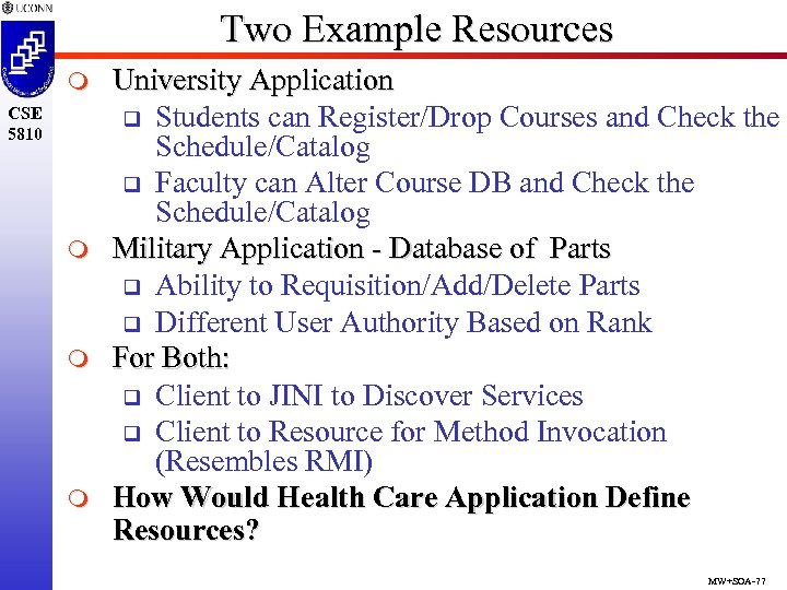 Two Example Resources m CSE 5810 m m m University Application q Students can