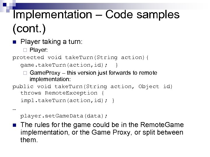 Implementation – Code samples (cont. ) n Player taking a turn: Player: protected void