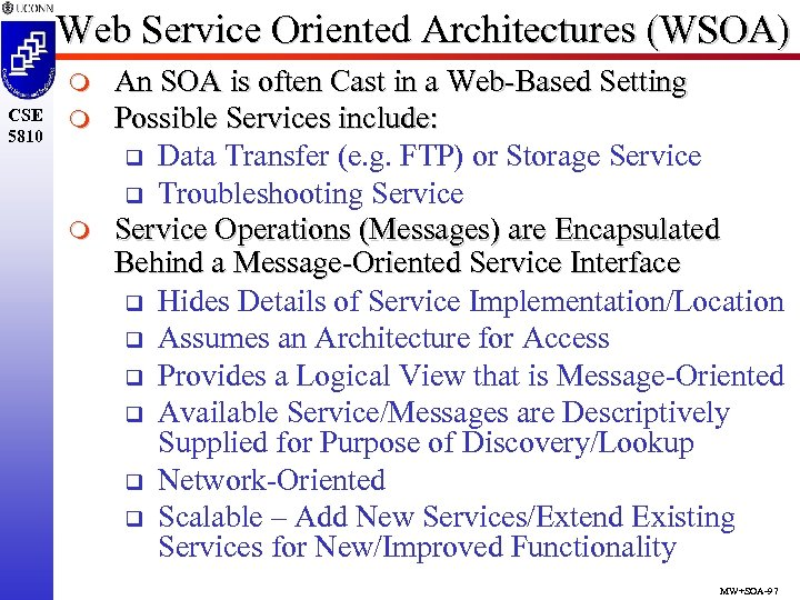 Web Service Oriented Architectures (WSOA) m CSE 5810 m m An SOA is often