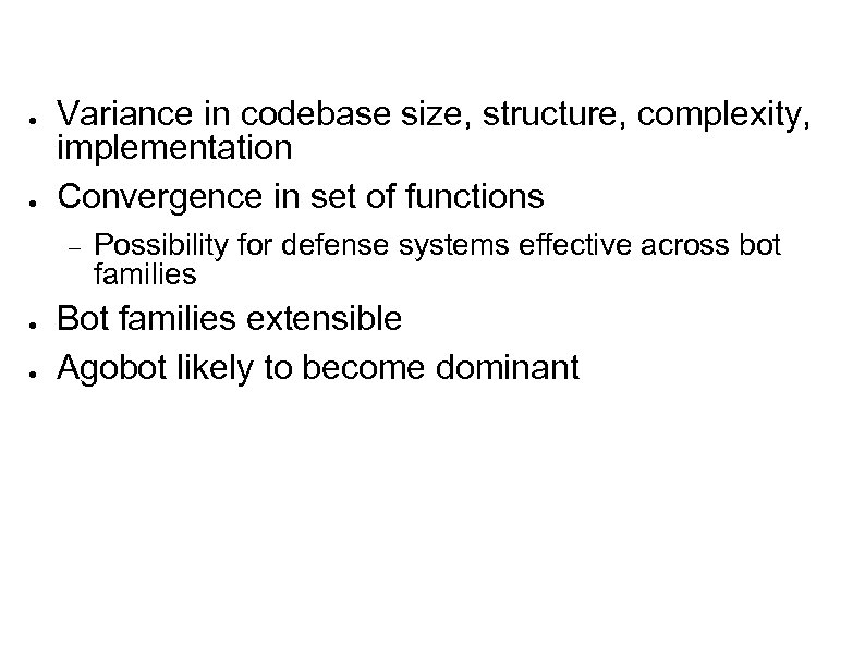 ● ● Variance in codebase size, structure, complexity, implementation Convergence in set of functions
