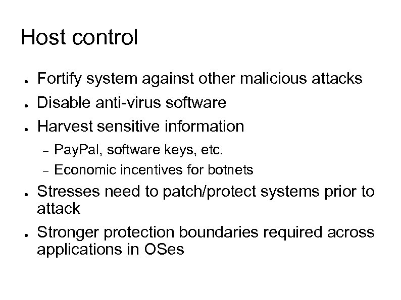 Host control ● ● ● Fortify system against other malicious attacks Disable anti-virus software
