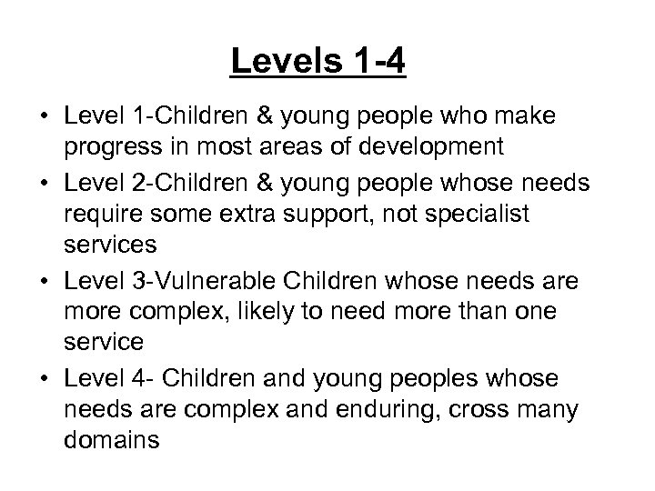 Levels 1 -4 • Level 1 -Children & young people who make progress in