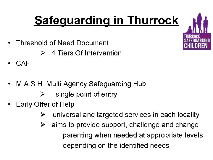 Safeguarding in Thurrock • Threshold of Need Document Ø 4 Tiers Of Intervention •