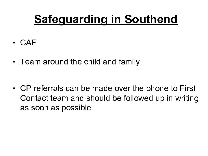 Safeguarding in Southend • CAF • Team around the child and family • CP