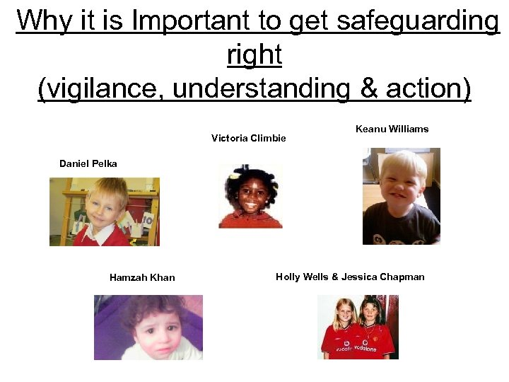 Why it is Important to get safeguarding right (vigilance, understanding & action) Victoria