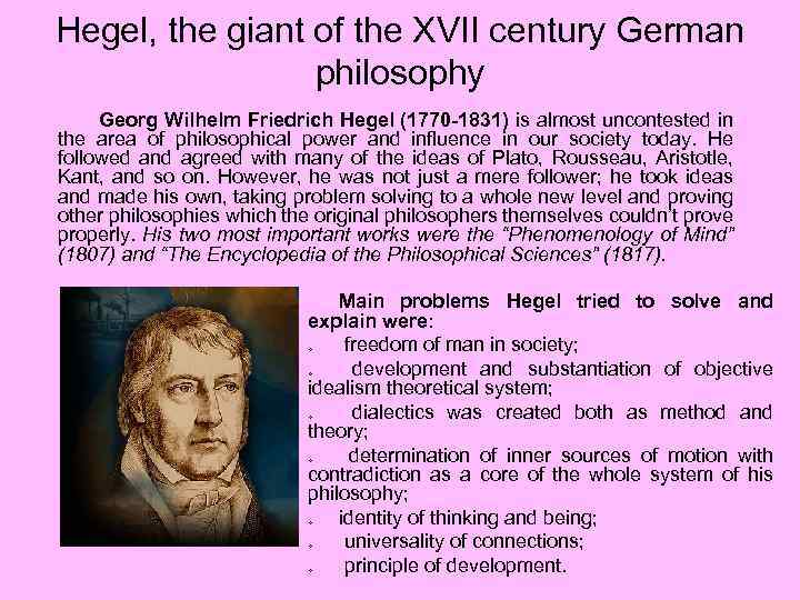 Hegel, the giant of the XVII century German philosophy Georg Wilhelm Friedrich Hegel (1770