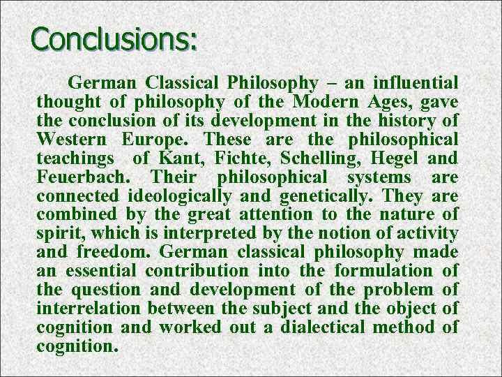 Conclusions: German Classical Philosophy – an influential thought of philosophy of the Modern Ages,