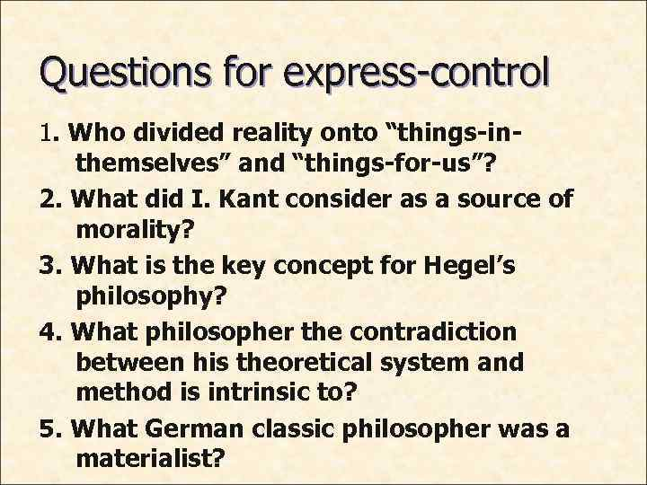 """Questions for express-control 1. Who divided reality onto """"things-inthemselves"""" and """"things-for-us""""? 2. What did"""