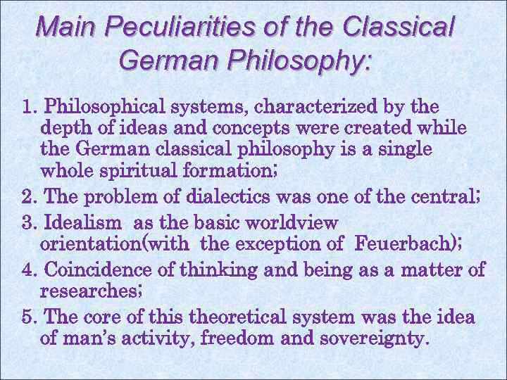 Main Peculiarities of the Classical German Philosophy: 1. Philosophical systems, characterized by the depth