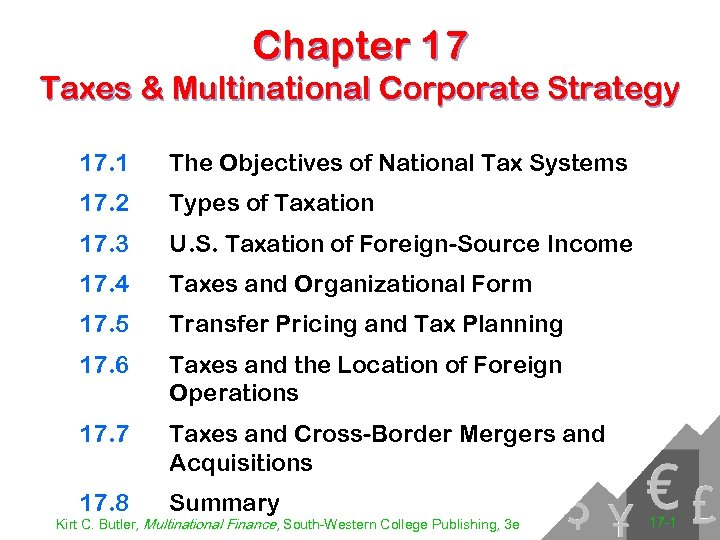 Chapter 17 Taxes & Multinational Corporate Strategy 17. 1 The Objectives of National Tax