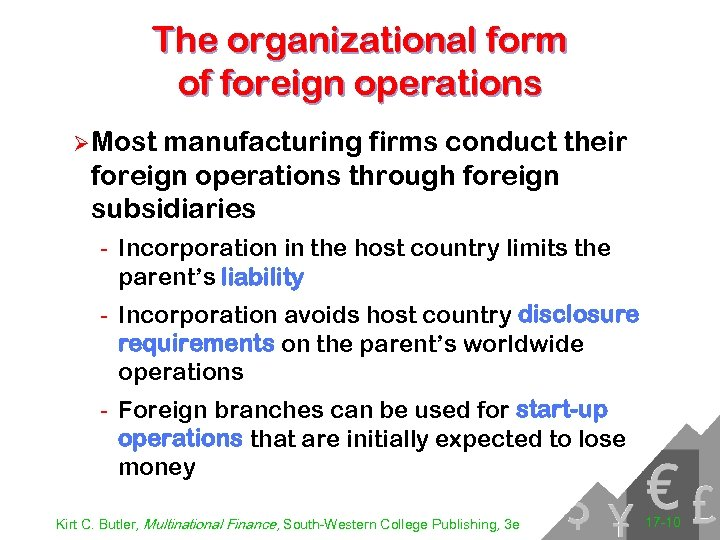 The organizational form of foreign operations Ø Most manufacturing firms conduct their foreign operations