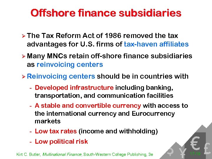 Offshore finance subsidiaries Ø The Tax Reform Act of 1986 removed the tax advantages