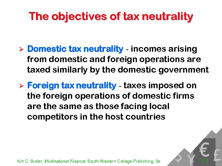 The objectives of tax neutrality Ø Domestic tax neutrality - incomes arising from domestic