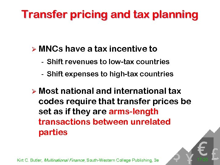 Transfer pricing and tax planning Ø MNCs have a tax incentive to - Shift