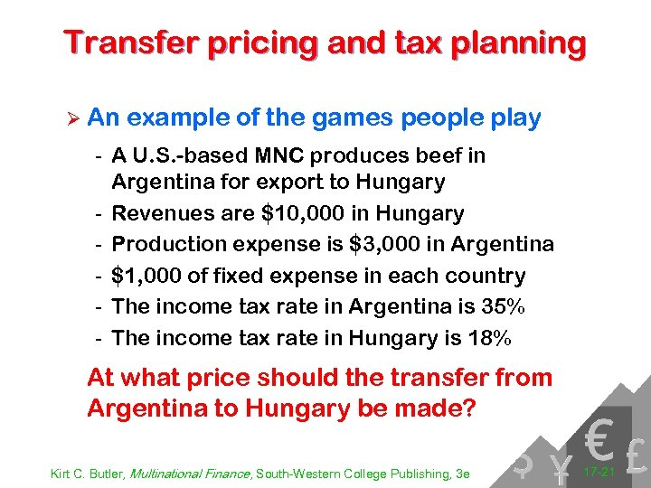Transfer pricing and tax planning Ø An example of the games people play -