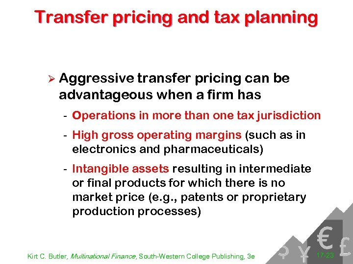 Transfer pricing and tax planning Ø Aggressive transfer pricing can be advantageous when a