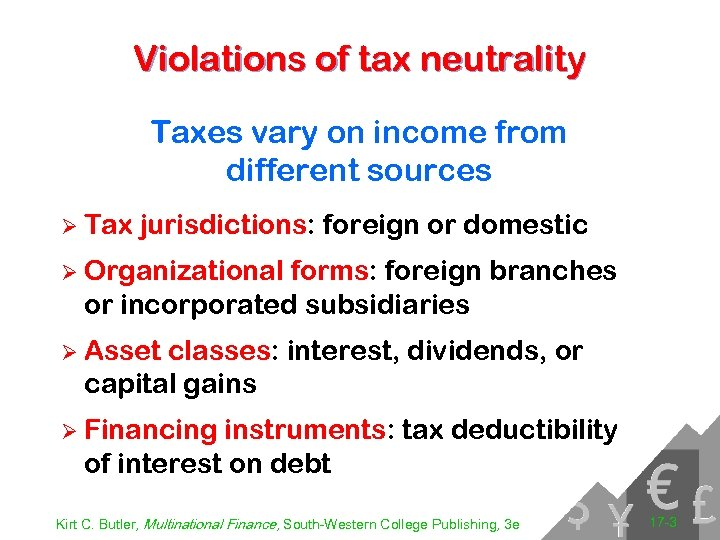 Violations of tax neutrality Taxes vary on income from different sources Ø Tax jurisdictions:
