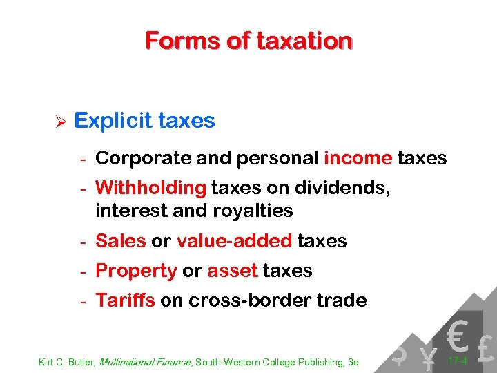 Forms of taxation Ø Explicit taxes - Corporate and personal income taxes - Withholding