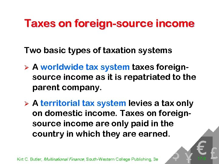 Taxes on foreign-source income Two basic types of taxation systems Ø A worldwide tax