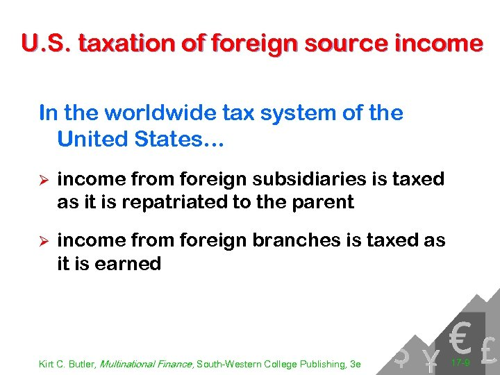 U. S. taxation of foreign source income In the worldwide tax system of the