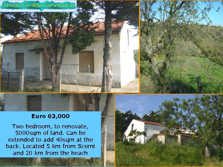 Euro 63, 000 Two bedroom, to renovate, 5000 sqm of land. Can be extended