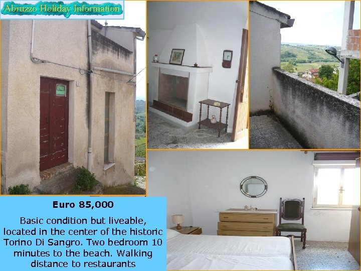 Euro 85, 000 Basic condition but liveable, located in the center of the historic