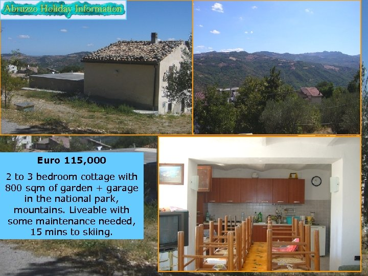 Euro 115, 000 2 to 3 bedroom cottage with 800 sqm of garden +