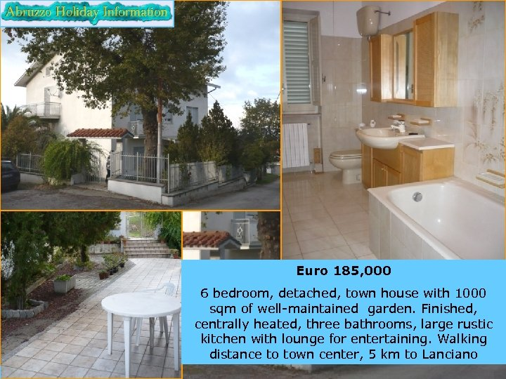 Euro 185, 000 6 bedroom, detached, town house with 1000 sqm of well-maintained garden.