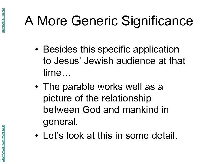- newmanlib. ibri. org Abstracts of Powerpoint Talks A More Generic Significance • Besides