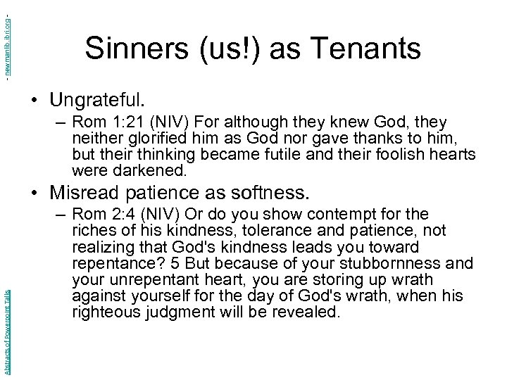 - newmanlib. ibri. org - Sinners (us!) as Tenants • Ungrateful. – Rom 1: