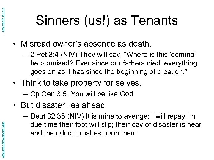 - newmanlib. ibri. org - Sinners (us!) as Tenants • Misread owner's absence as