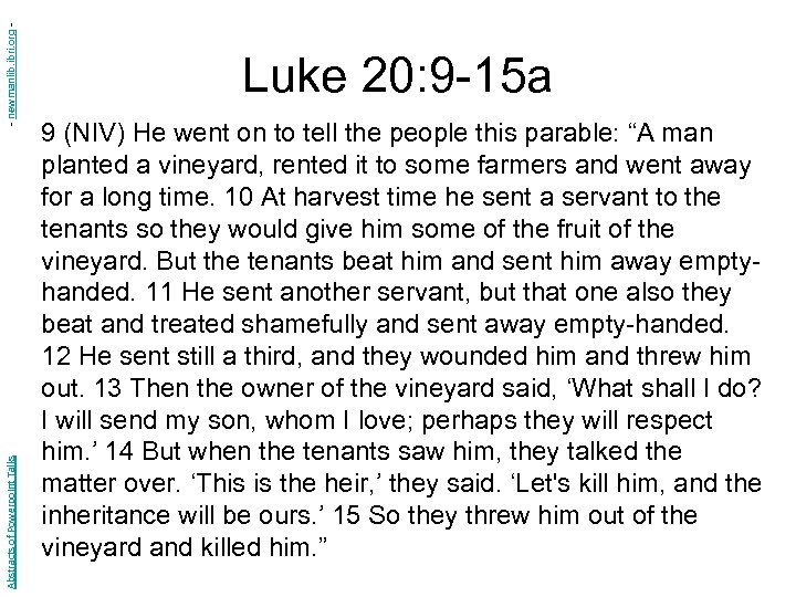 - newmanlib. ibri. org Abstracts of Powerpoint Talks Luke 20: 9 -15 a 9