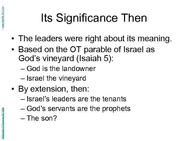 - newmanlib. ibri. org - Its Significance Then • The leaders were right about
